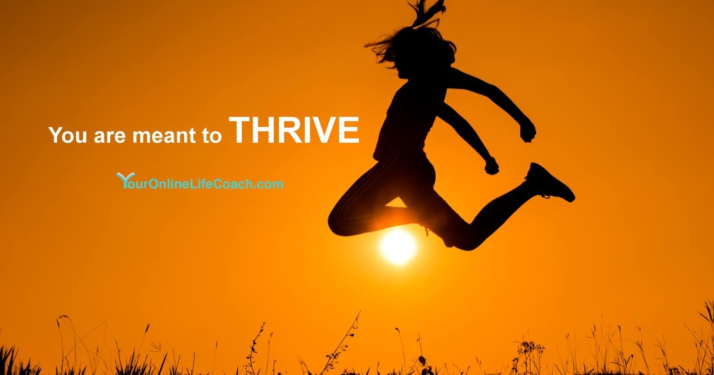 You Are Meant to Thrive